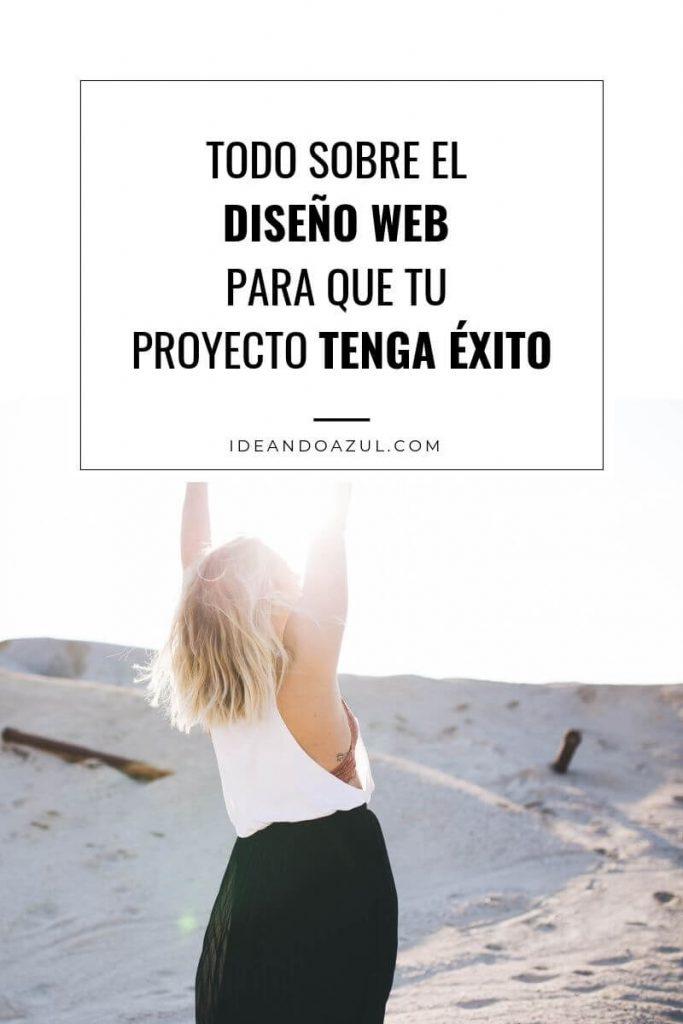 Todo sobre el diseno web para que tu proyecto tenga exito